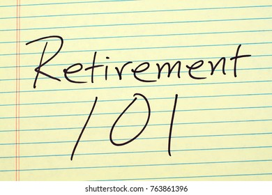 "The words ""Retirement 101"" on a yellow legal pad"