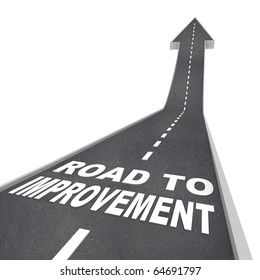 The words Road to Improvement in white letters on a street leading to an arrow symbolizing growth