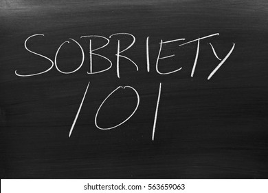 "The words ""Sobriety 101"" on a blackboard in chalk"