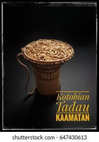 "words written ""kotobian tadau kaamatan"" Kadazandusun language translationof happy Harvest festival. Greetings during Kaamatan celebration"