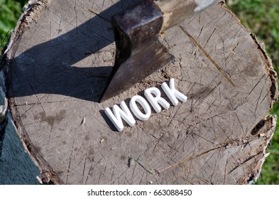 Work And Ax On The Tree
