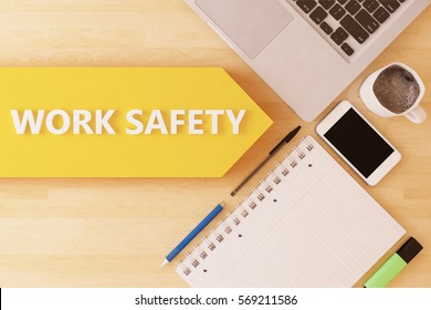Work Safety - linear text arrow concept with notebook, smartphone, pens and coffee mug on desktop - 3D render illustration.