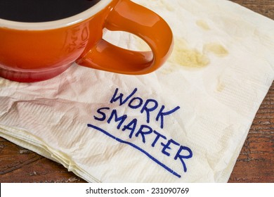 work smarter advice - handwriting on  a napkin with cup of coffee