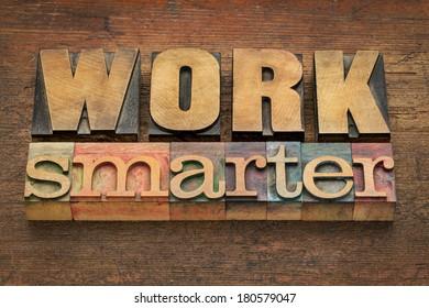 work smarter advice in vintage letterpress wood type - efficiency concept