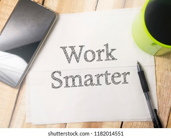 Work Smarter. Business motivation inspirational quotes. Words typography lettering top view concept