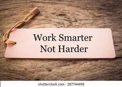 Work Smarter Not Harder Concept.