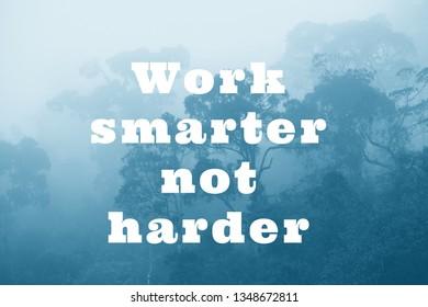 Work smarter not harder - motivational slogan poster.