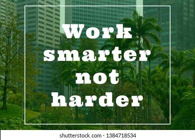 Work smarter not harder - motivational text poster.