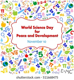 World Science Day for Peace and Development. November 10. White Background of formulas and pictures concerning to Science.  Illustration