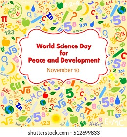 World Science Day for Peace and Development. November 10. Background of formulas and pictures concerning to Science. Illustration