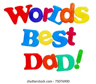 Worlds Best Dad written in a colorful mix of plastic letters, isolated on white