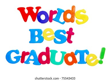worlds best graduate written in colorful plastic letters, isolated on white