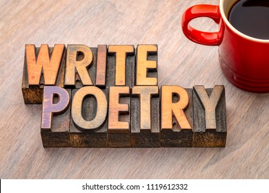 write poetry - word abstract in vintage letterpress wood type with a cup of coffee