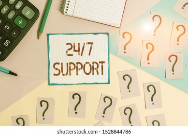 Writing note showing 24 Or 7 Support. Business photo showcasing Giving assistance to service whole day and night No downtime Mathematics stuff and writing equipment above pastel colours background.