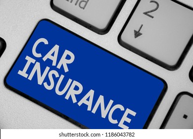 Writing note showing Car Insurance. Business photo showcasing Accidents coverage Comprehensive Policy Motor Vehicle Guaranty Keyboard blue key Intention computer computing reflection document.