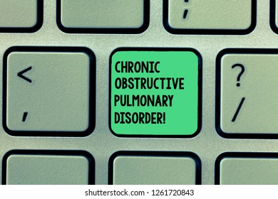 Writing note showing Chronic Obstructive Pulmonary Disorder. Business photo showcasing Disease medical treatment required Keyboard Intention to create computer message keypad idea.