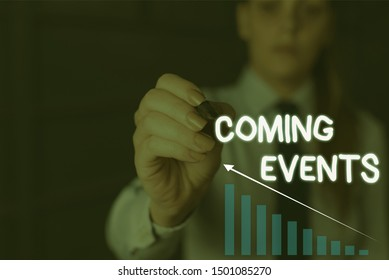 Writing note showing Coming Events. Business photo showcasing Happening soon Forthcoming Planned meet Upcoming In the Future Woman wear formal work suit presenting presentation using smart device.