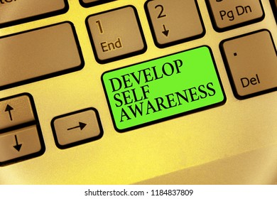 Writing note showing Develop Self Awareness. Business photo showcasing increase conscious knowledge of own character Keyboard button symbol typing job computer use learn program software.
