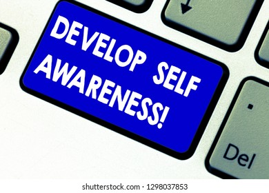 Writing note showing Develop Self Awareness. Business photo showcasing Improve sharp realization of ones demonstratingality Keyboard key Intention to create computer message pressing keypad idea.