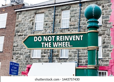 Writing note showing Do Not Reinvent The Wheel. Business photo showcasing stop duplicating a basic method previously done.