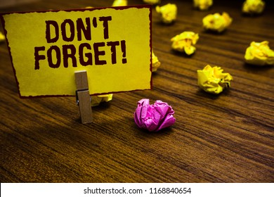 Writing note showing Don t not Forget.