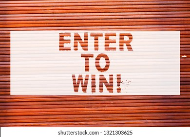 Writing note showing Enter To Win. Business photo showcasing Sweepstakes Trying the luck to earn the big prize Lottery Brick Wall art like Graffiti motivational call written on the wall.