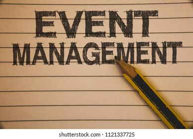 Writing note showing  Event Management. Business photo showcasing Special Occasion Schedule Organization Arrange Activities Ideas concepts on old beige notebook paper pen resting black letters.