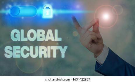 Writing note showing Global Security. Business photo showcasing protection of the world against war and other threats.