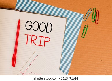 Writing note showing Good Trip. Business photo showcasing A journey or voyage,run by boat,train,bus,or any kind of vehicle Striped paperboard notebook cardboard office study supplies chart paper.