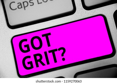 Writing note showing Got Grit question. Business photo showcasing A hardwork with perseverance towards the desired goal Keyboard purple key Intention computer computing reflection document.