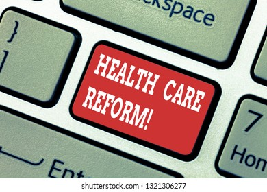 Writing note showing Health Care Reform. Business photo showcasing general rubric used for discussing major Medical policy Keyboard key Intention to create computer message pressing keypad idea.