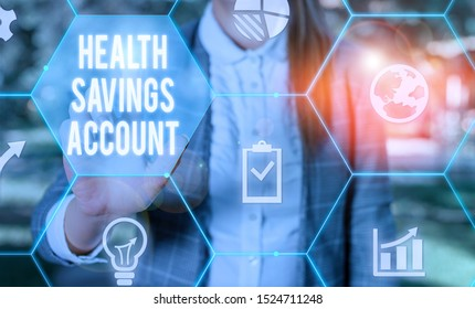 Writing note showing Health Savings Account. Business photo showcasing users with High Deductible Health Insurance Policy Female human wear formal work suit presenting smart device.