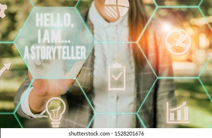 Writing note showing Hello I Am A Storyteller. Business photo showcasing introducing yourself as novels article writer Female human wear formal work suit presenting smart device.