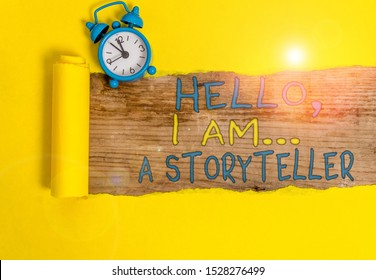 Writing note showing Hello I Am A Storyteller. Business photo showcasing introducing yourself as novels article writer.