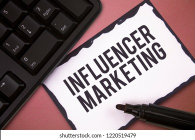 Writing note showing Influencer Marketing. Business photo showcasing Endorser who Influence Potential Target Customers