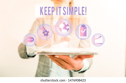 Writing note showing Keep It Simple. Business photo showcasing ask something easy understand not go into too much detail.