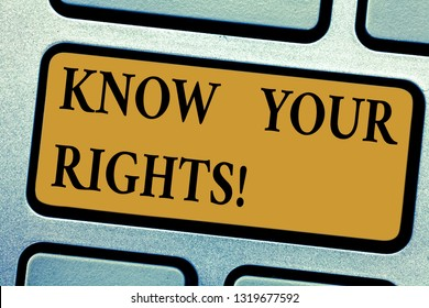 Writing note showing Know Your Rights. Business photo showcasing asking demonstrating have good knowledge about what is legal Keyboard key Intention to create computer message pressing keypad idea.