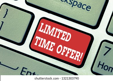 Writing note showing Limited Time Offer. Business photo showcasing special item available for clearly defined short period Keyboard key Intention to create computer message pressing keypad idea.