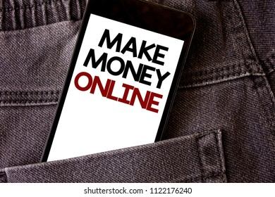 Writing note showing  Make Money Online. Business photo showcasing Business Ecommerce Ebusiness Innovation Web Technology Words written black Phone white Screen Back pocket grey jeans trousers.