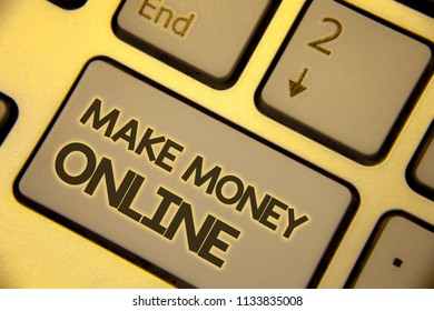 Writing note showing  Make Money Online. Business photo showcasing Business Ecommerce Ebusiness Innovation Web Technology Text two Words written Computer Keyboard Insert Key Button press work.