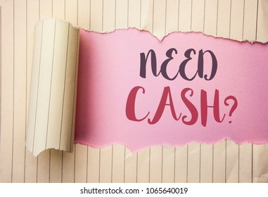 Writing note showing  Need Cash Question. Business photo showcasing Wealth Question Needy Currency Money Advice Conceptual written on the pink background behind Tear Notebook Paper.