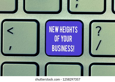 Writing note showing New Heights Of Your Business. Business photo showcasing Achieving goals fast growing up company Keyboard Intention to create computer message keypad idea.
