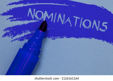 Writing note showing Nominations. Business photo showcasing Suggestions of someone or something for a job position or prize Bold blue marker colouring sketch work type idea text plain background.