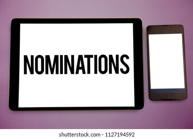 Writing note showing Nominations. Business photo showcasing Suggestions of someone or something for a job position or prize Wide framed white smart screen tablet text messages communicate idea.