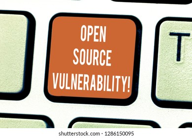 Writing note showing Open Source Vulnerability. Business photo showcasing Publicized Exploits are open to malicious users Keyboard key Intention to create computer message pressing keypad idea.