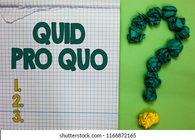 Writing note showing Quid Pro Quo. Business photo showcasing A favor or advantage granted or expected in return of something Square notebook crumpled papers forming question mark green background.