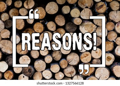 Writing note showing Reasons. Business photo showcasing Causes Explanations Justifications for an action or event Motivation Wooden background vintage wood wild message ideas intentions thoughts.