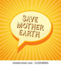 Writing note showing Save Mother Earth. Business photo showcasing doing small actions prevent wasting water heat energy Reporting thinking ponder circle warning capital ideas symbol scripts.