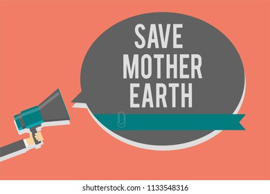 Writing note showing Save Mother Earth. Business photo showcasing doing small actions prevent wasting water heat energy Symbols speaker alarming warning circle indication idea announcement.