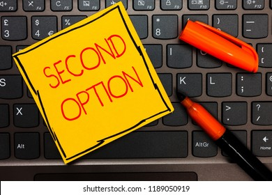 Writing note showing Second Option. Business photo showcasing Next Fiddle Not a priority Next Alternative Opportunity Yellow paper keyboard Inspiration communicate ideas orange markers.